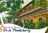 6 Refreshing Things to do in Pondicherry