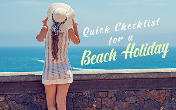 Quick Checklist for a Beach Holiday